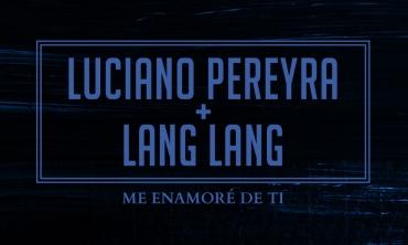 """Luciano Pereyra, el artista argentino más exitoso y convocante, se une al pianista super estrella de la música clásica Lang Lang para recrear una versión única del hit de su autoria """"Me enamoré de ti"""""""