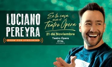 Luciano Pereyra Lanza Hoy  La Venta General De Su Histórico Show Por Streaming Desde El Teatro Ópera