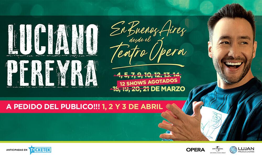 Luciano Pereyra en Buenos Aires desde el Teatro Ópera ¡ÉXITO DE VENTA!