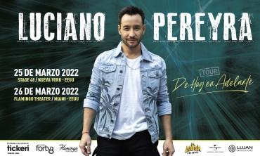 Luciano Pereyra regresa a los Estados Unidos para presentarse en Miami y Nueva York
